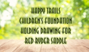 Happy Trails Children's Foundation Holding Drawing For Red Ryder Saddle