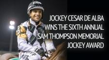 Jockey Cesar De Alba Wins The Seventh Annual Sam Thompson Memorial Jockey Award
