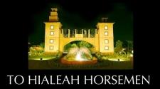 To Hialeah Horsemen