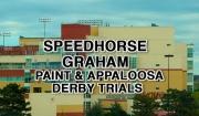 Speedhorse Graham P&A Derby Trials